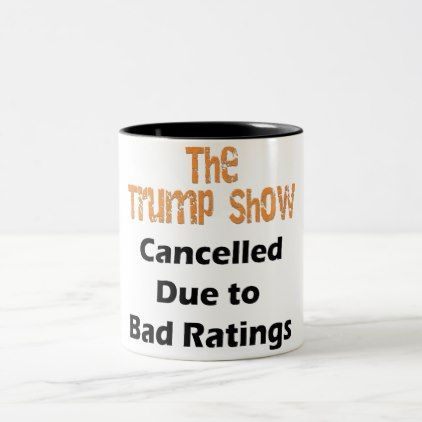 The Trump Show Cancelled Anti Trump Two-Tone Coffee Mug - gift for him present idea cyo design