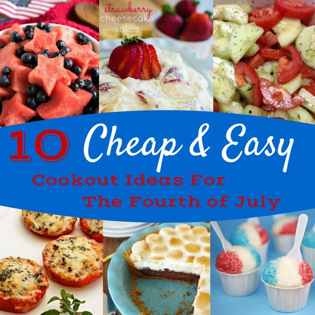 10 Cheap & Easy Cookout Ideas For The Fourth Of July. We