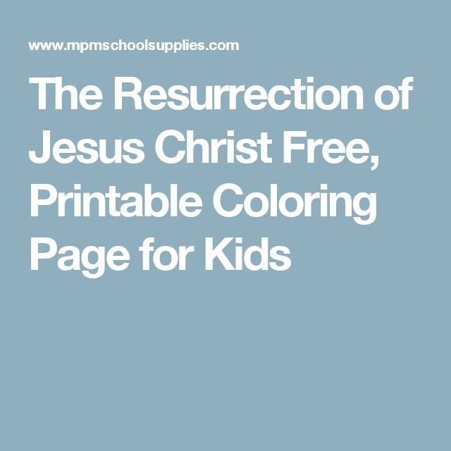 The Resurrection of Jesus Christ Free, Printable Coloring Page for Kids