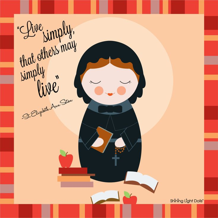 "St. Elizabeth Ann Seton quote printable (free!) other Saints available too! ""Live simply that others may simply live"""