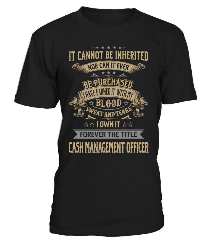 Cash Management Officer - I Own It Forever #CashManagementOfficer