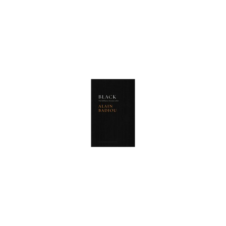 Black : The Brilliance of a Noncolor (Paperback) (Alain Badiou)