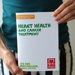 Read our new booklet on how to look after you heart when having cancer treatments. Order or download it for free at www.be.macmillan.org.uk