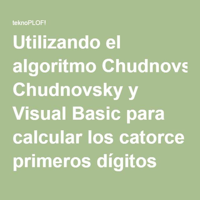 Utilizando el algoritmo Chudnovsky y Visual Basic para calcular los catorce primeros dígitos decimales de Pi sin despeinarse (y otros chismes y cotilleos varios) @ teknoPLOF!