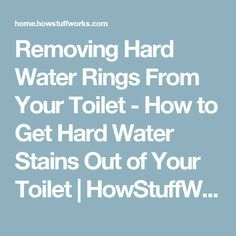 Removing Hard Water Rings From Your Toilet - How to Get Hard Water Stains Out of Your Toilet | HowStuffWorks