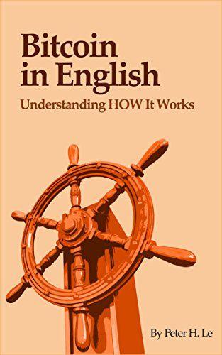 Book: Bitcoin In English: Understanding How It Works