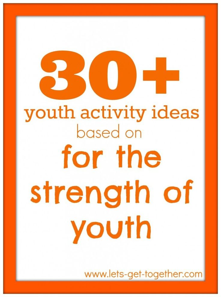30+ Youth Activity Ideas Based on For the Strength of Youth - a great planning structure to help the youth plan their own activities and LOTS of ideas to fill in the gaps! www.lets-get-toge... #youngwomen #lds