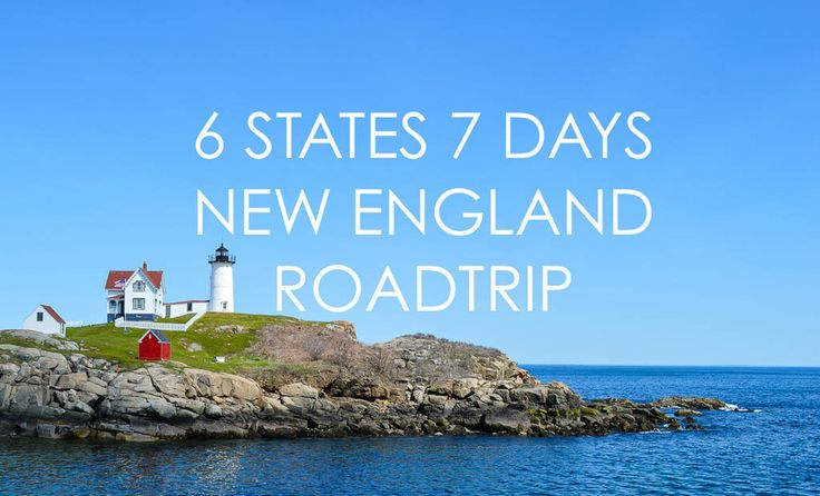 How I did a six state road trip in seven days in New England, USA: Maine, New Hampshire, Massachusetts, Connecticut, Rhode Island, Vermont
