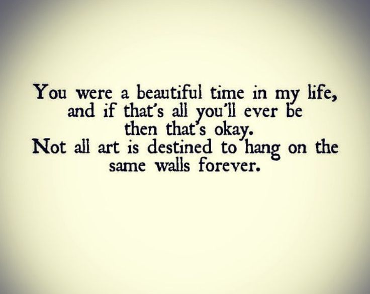 You were a beautiful time in my life