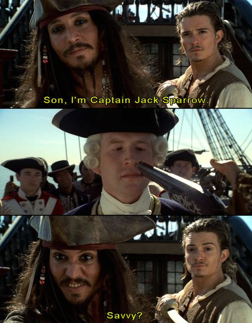 Did you know that JOhnny Depps son thought that Captain JAck Sparrows name was Captain JAck Sparrow Savvy!!!!!!!!!! I mean he says savvy after his name alot, so... :D but he set his son strait. It was so cute.