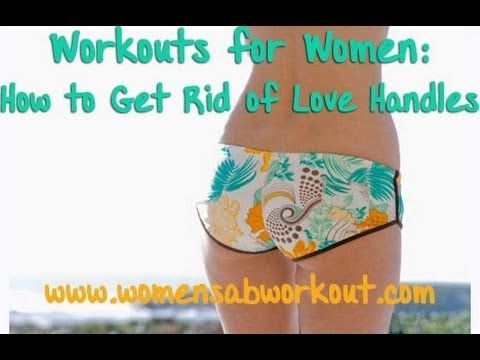 Workouts for Women to Get Rid of Love Handles
