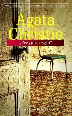 Agatha Christie: Przyjdź i zgiń http://lubimyczytac.pl/ksiazka/20724/przyjdz-i-zgin