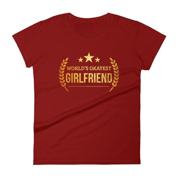 Women's World's Okayest Girlfriend t-shirt - unique gift for girlfriend
