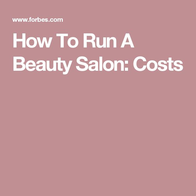 How To Run A Beauty Salon: Costs
