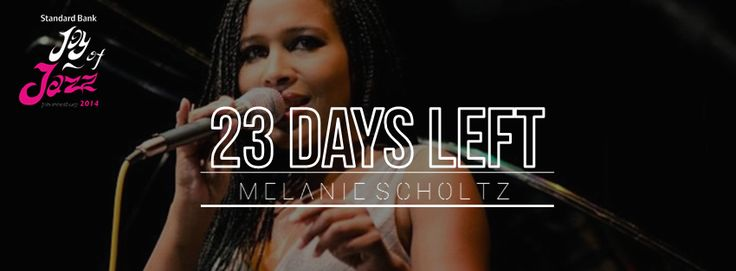 23 days till we get to see Melanie Scholtz at the Standard Bank Joy of Jazz  Get your tickets now bit.ly/1lz9kCd