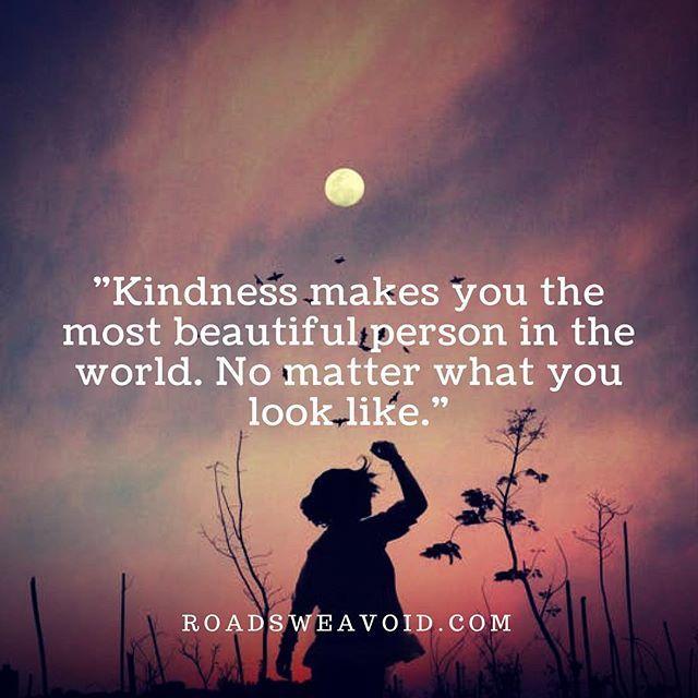Be Kind  #roadsweavoid #kindness #beautiful #wisdom #qotd #wordsofwisdom #wordstoliveby #wednesdaywisdom