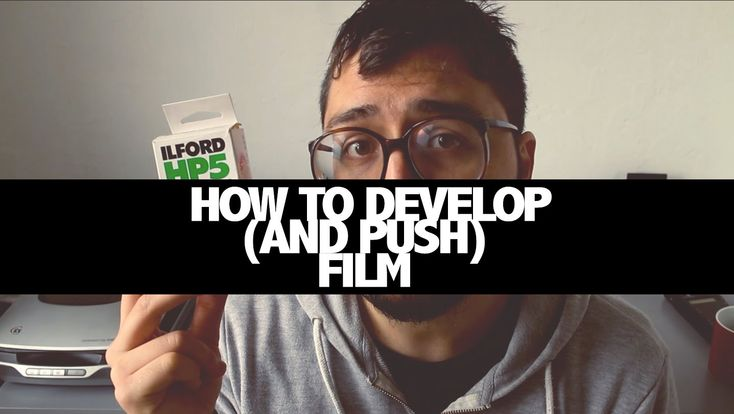 How to develop (and push) film