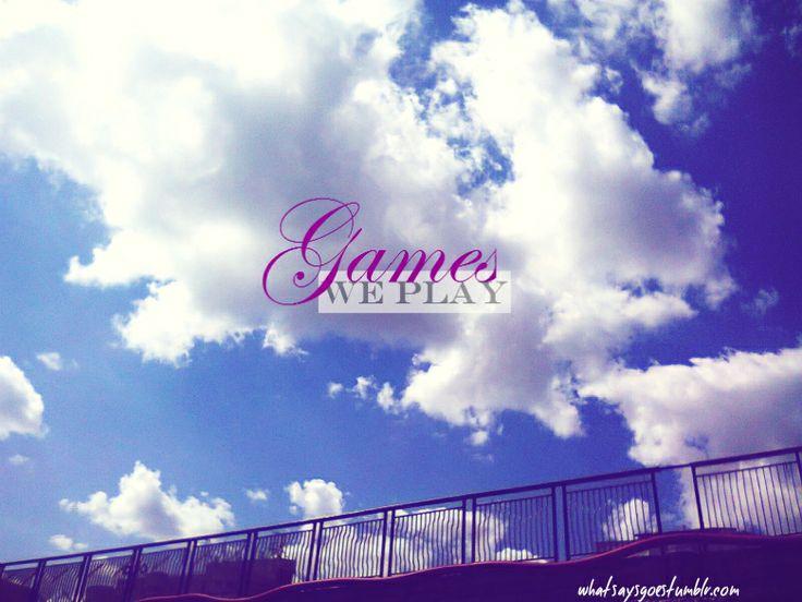games we play / sky / clouds