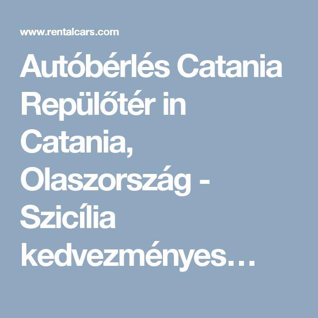 Autóbérlés Catania Repülőtér in Catania, Olaszország - Szicília kedvezményes…