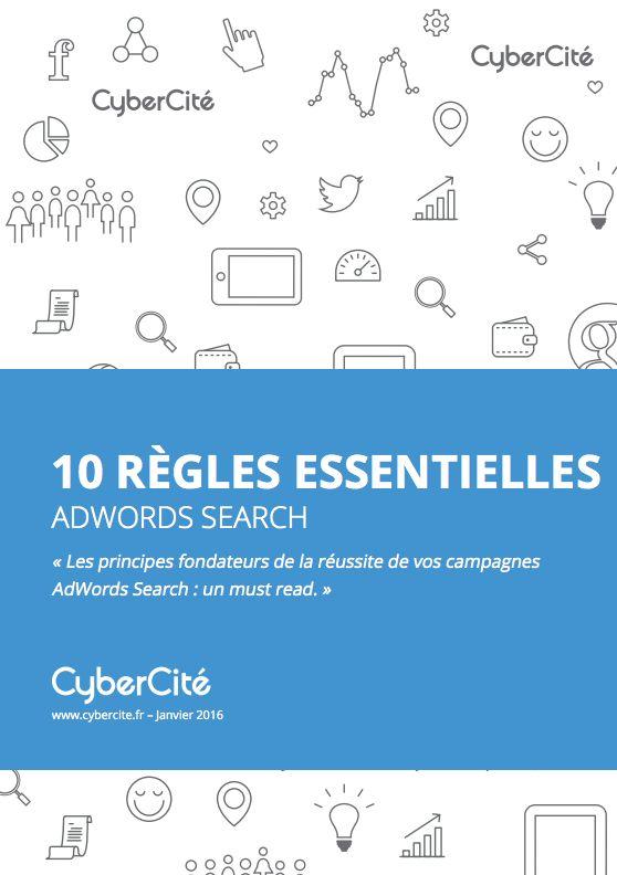 Livre blanc Google Adwords : les 10 règles essentiels sur Adwords : analyse de la concurrence, budget et objectif, ciblage des mots clés, landing page Adwords, conversion et ROI de vos campagnes.