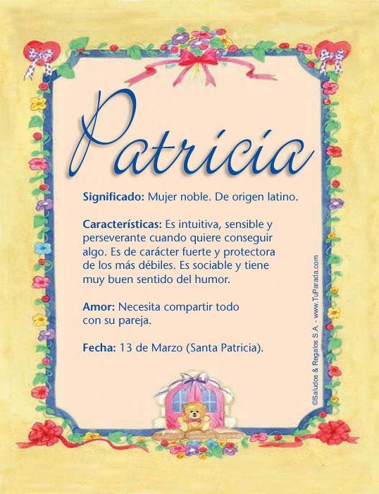 Patricia, significado de Patricia, origen de Patricia, nombres para bebés. Puedes enviar por email, compartir o imprimir nombres, nombres para niños en español