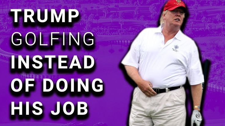 Trump's Golfing Interfering with Presidential Duties