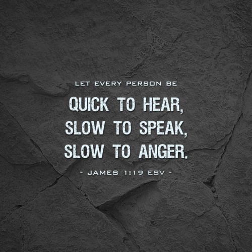 bible verse about anger | ... Every, person, be, quick, to, hear, slow, speak, anger, for, my, life