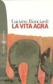 Luciano Bianciardi, La vita agra (Bompiani 2007)