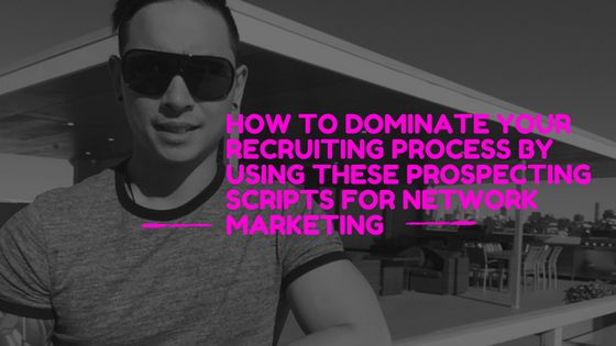Do you want to dominate your network marketing recruiting process & slash rejection? If so, use these valuable prospecting scripts for your network marketing so that you can recruit people with no hassle.  http://successwithpeternguyen.com/how-to-dominate-your-recruiting-process-by-using-these-prospecting-scripts-for-network-marketing/  REPIN IF YOU GET VALUE