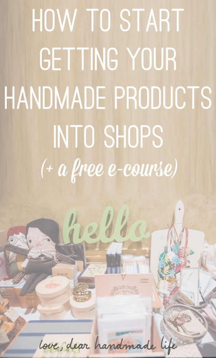 How to start getting your handmade products into shops from Dear Handmade Life