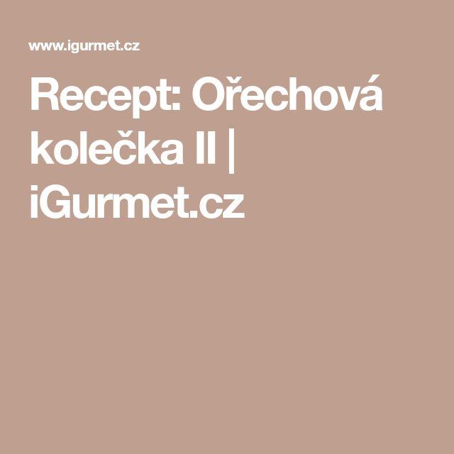 Recept: Ořechová kolečka II | iGurmet.cz