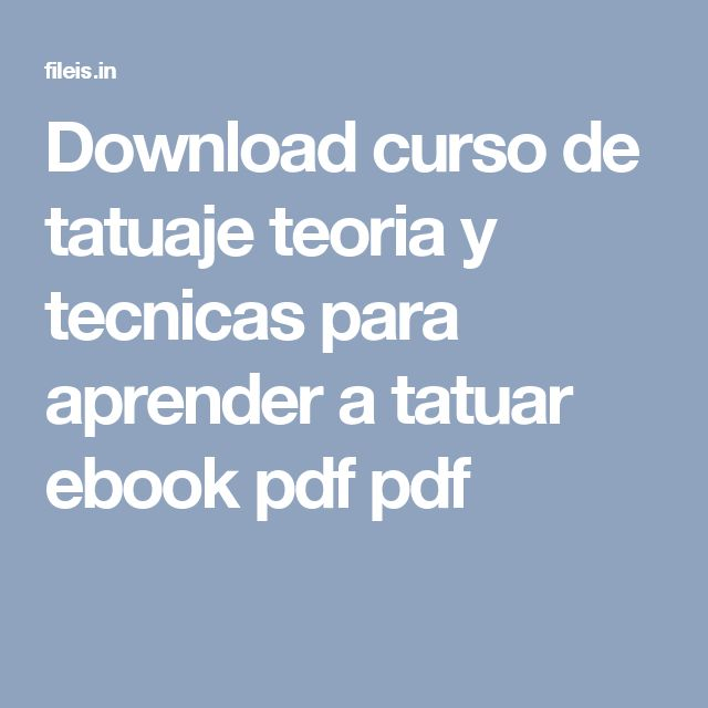Download curso de tatuaje teoria y tecnicas para aprender a tatuar ebook pdf pdf