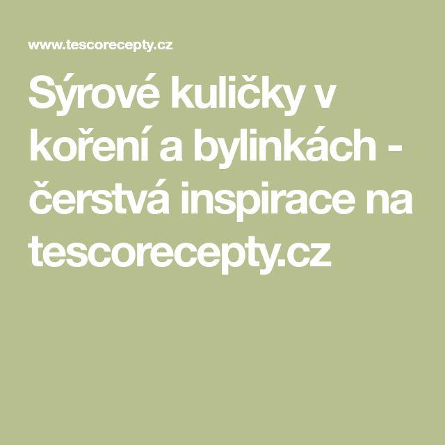 Sýrové kuličky v koření a bylinkách - čerstvá inspirace na tescorecepty.cz