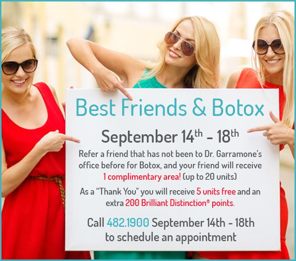 """Best Friends & Botox! September 14th – 18th, 2015 Refer a BFF who has not been to Dr. Garramone's office before for #Botox, and your friend will receive 1 complimentary area (up to 20 units). As a """"Thank You"""" you will receive 5 units free and an extra 200 Brilliant Distinction® points. Call 239.482.1900 to schedule an appointment."""