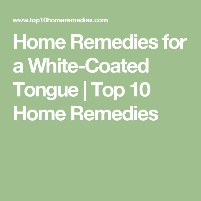 Home Remedies for a White-Coated Tongue | Top 10 Home Remedies
