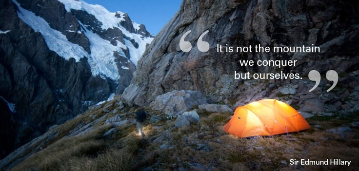 """It is not the mountain we conquer, but ourselves"" - Sir Edmund Hillary #quote #motivational #travel"