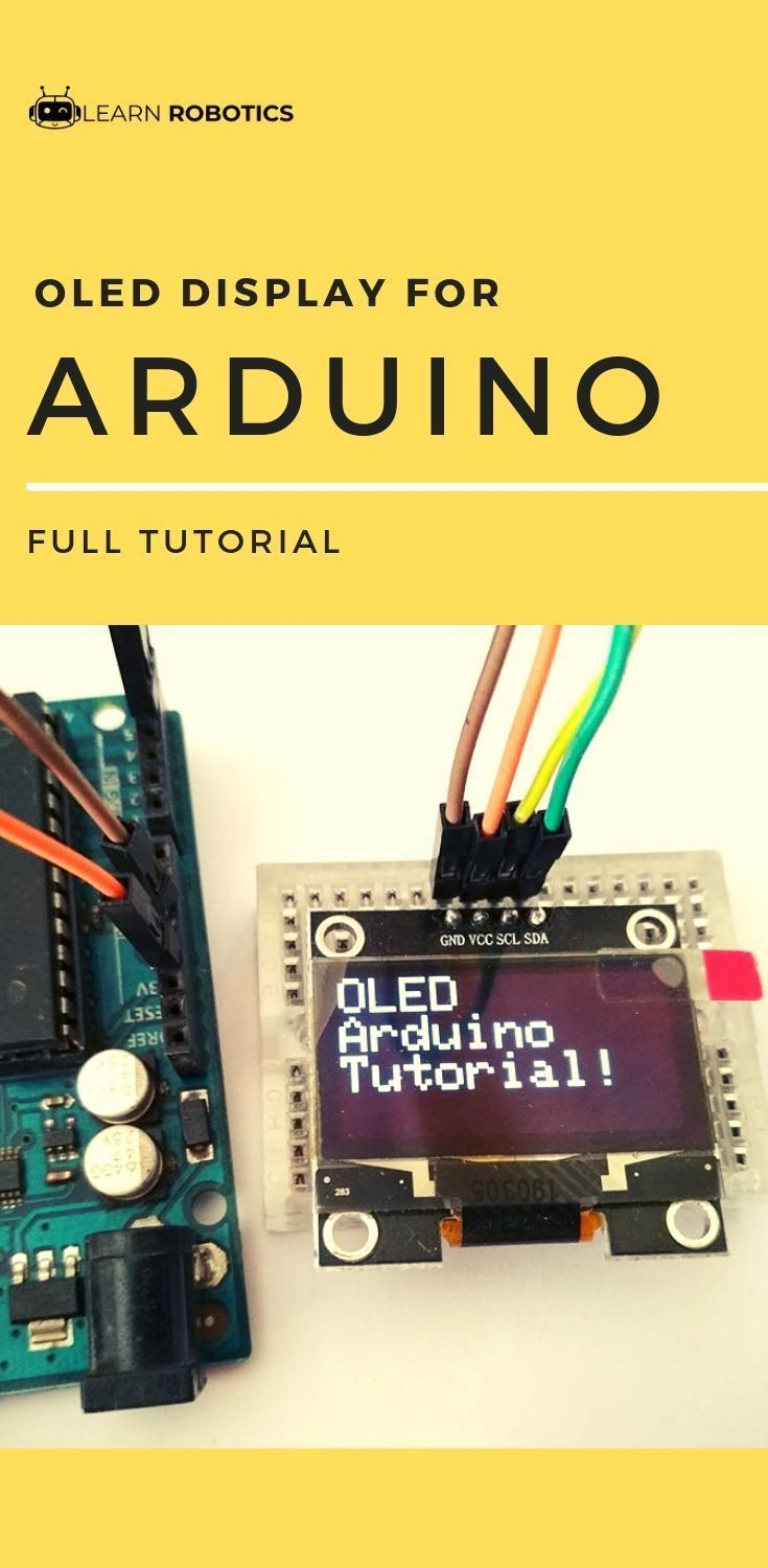 Oled Display With Arduino Tutorial Learn Robotics Arduino Arduino Programming Arduino Projects Diy