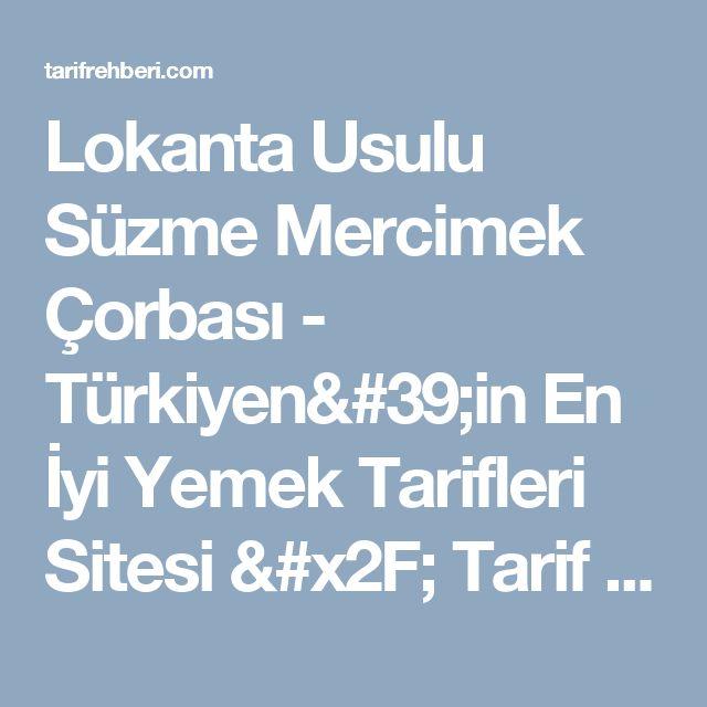 Lokanta Usulu Süzme Mercimek Çorbası - Türkiyen'in En İyi Yemek Tarifleri Sitesi / Tarif Rehberi / Gurme Yemek Blogu & Güncel Yaşam Blogu