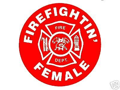 FIREFIGHTING FEMALE Static Window Decal FOR FEMALE FIREFIGHTERS  #Decals