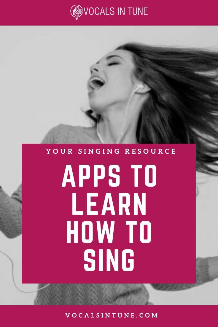 Apps To Learn How To Sing Vocals In Tune Learn Singing Singing Techniques Singing Tips