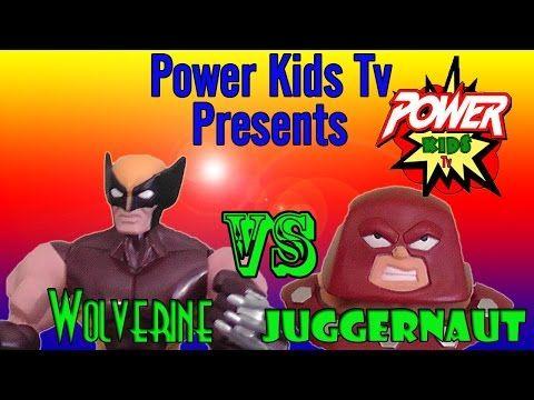 Wolverine vs Juggernaut by Power Kids Tv - YouTube