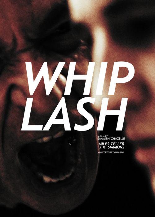 Whiplash (2014)  Director: Damien Chazelle  Miles Teller, J.K. Simmons, Melissa Benoist