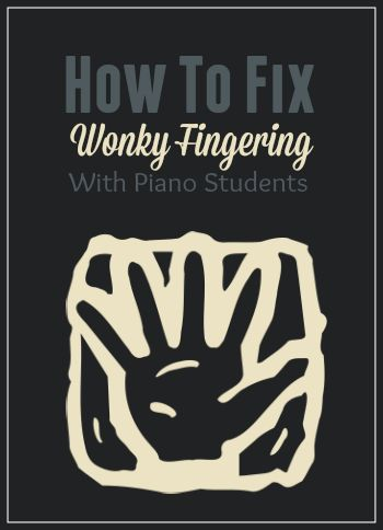 How to fix crazy and invented fingering in your piano students | www.teachpianotoday.com