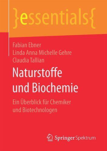 Naturstoffe und Biochemie: Ein Überblick für Chemiker und Biotechnologen