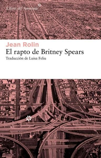 El rapto de Britney Spears / The Rapture of Britney Spears