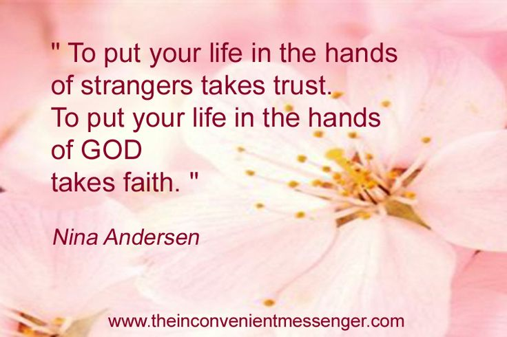 To put your life in the hands of strangers.