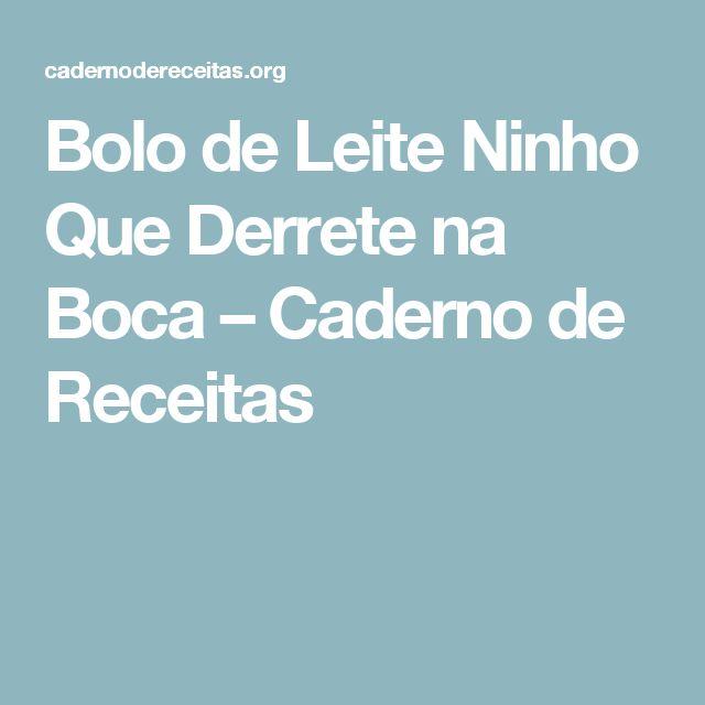 Bolo de Leite Ninho Que Derrete na Boca – Caderno de Receitas