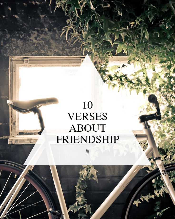 + Proverbs 18:24 A man of many companions may come to ruin, but there is a friend who sticks closer than a brother. + Proverbs 22:24-25 Do not make friends with