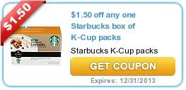 $1.50 off any one Starbucks box of K-Cup packs exp. 12-31-13