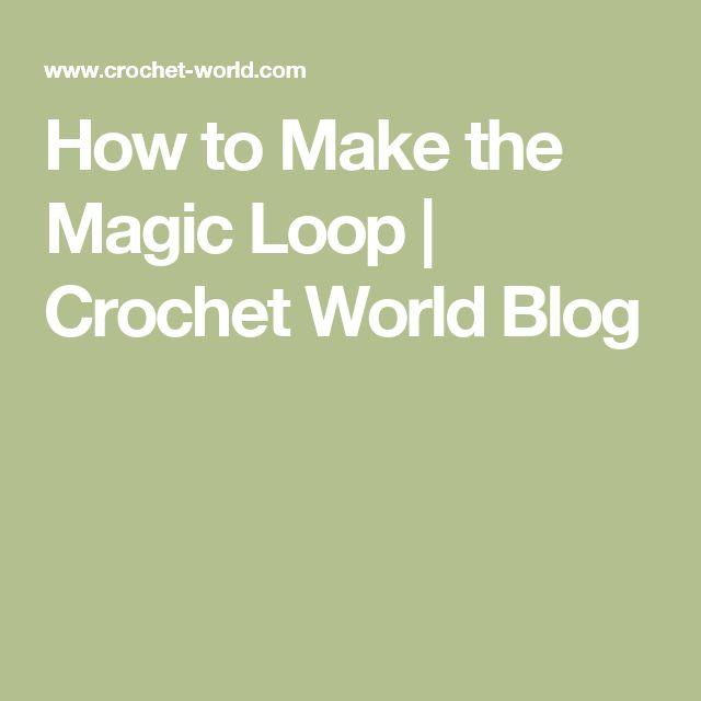 How to Make the Magic Loop   Crochet World Blog